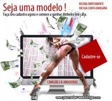 Seja uma modelo - Need new Models - Webcamgirls & Amadoras